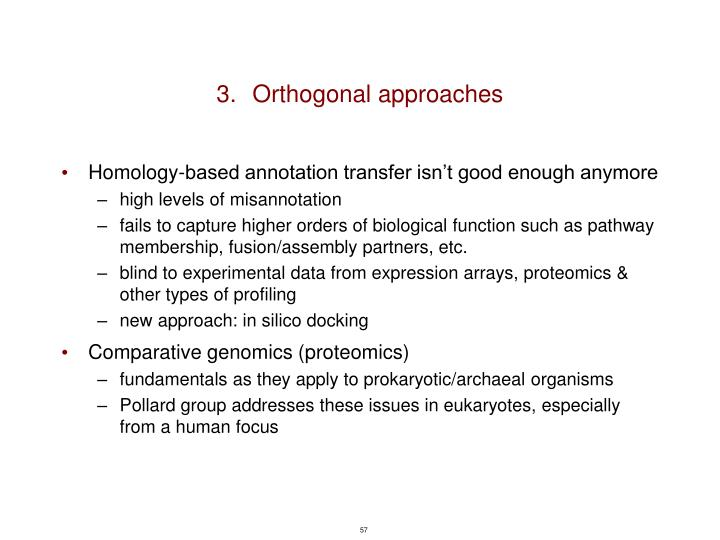 Orthogonal approaches