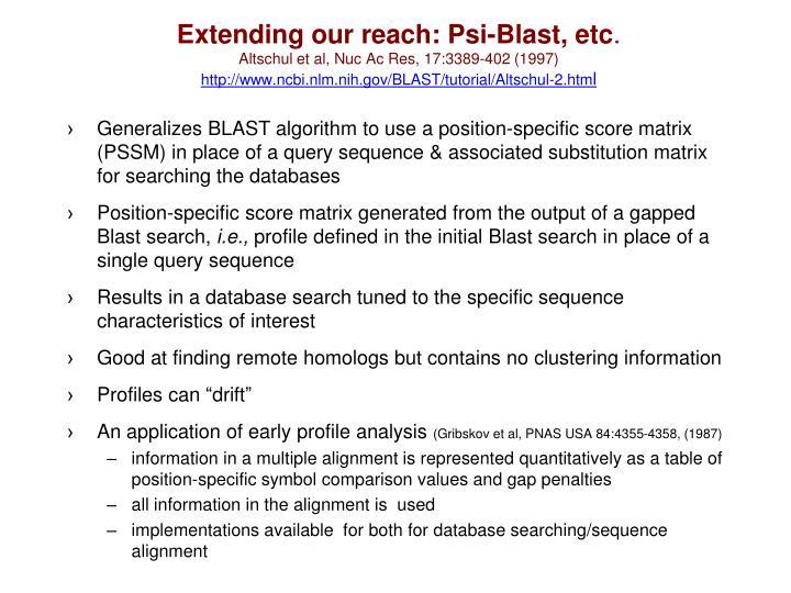 Extending our reach: Psi-Blast, etc