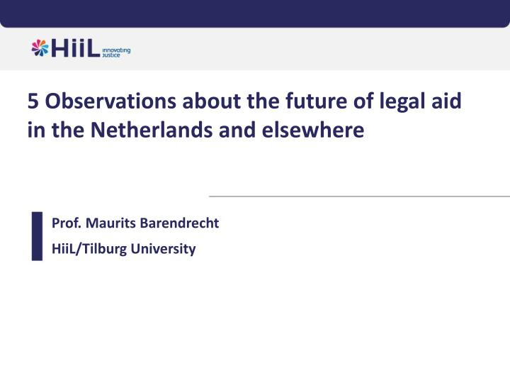 5 observations about the future of legal aid in the netherlands and elsewhere n.