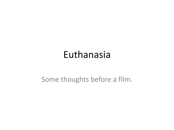 exemplification essay euthanasia should be legalized Therefore, euthanasia should and must be a legal choice like any other issue, there are opposing viewpoints regarding the legalization of euthanasia pro-lifers, people who are against euthanasia, place the emphasis on killing.