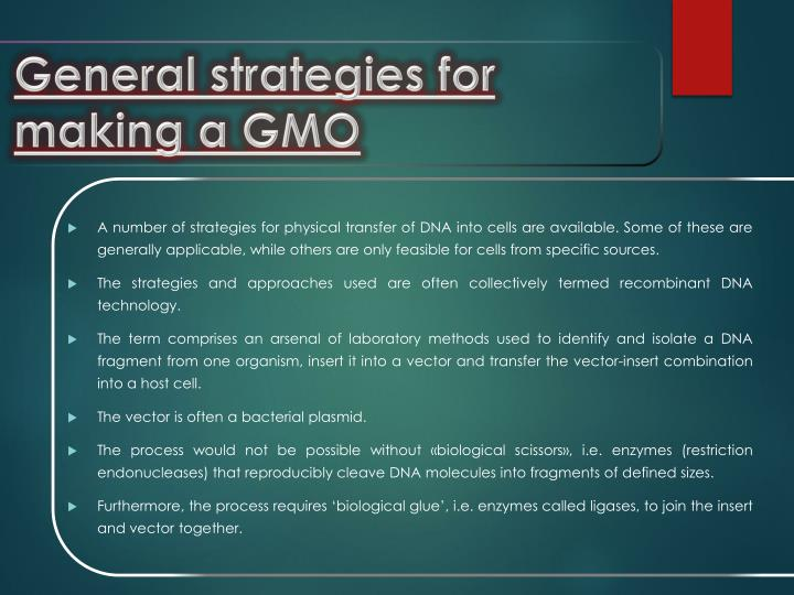 General strategies for making a GMO