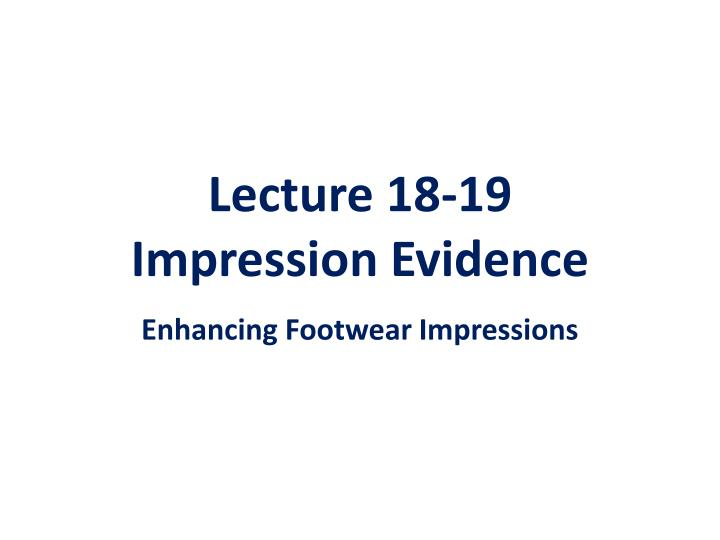 lecture 18 19 impression evidence n.