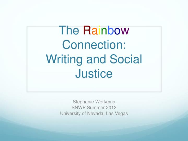 the r a i n b o w connection writing and social justice n.
