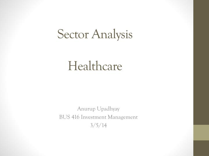 health sector analysis This report examines the top issues impacting the global health care sector in 2018 analysis.