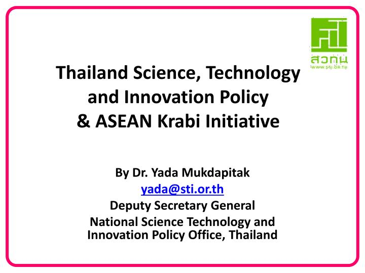 Thailand science technology and innovation policy asean krabi initiative