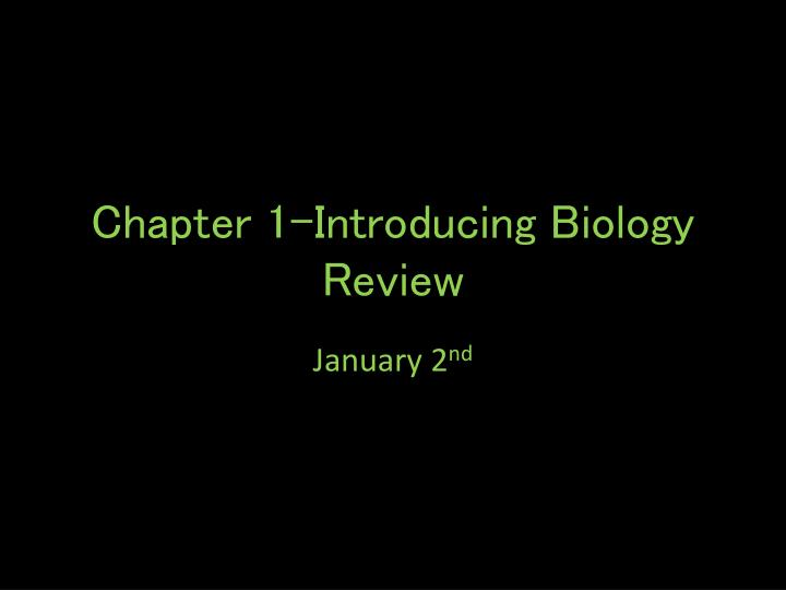 chapter 1 introducing biology review n.