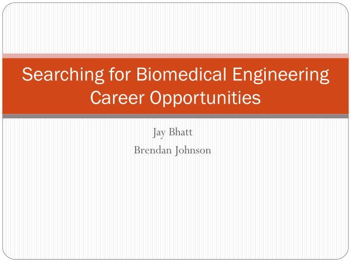 searching for biomedical engineering career opportunities n.