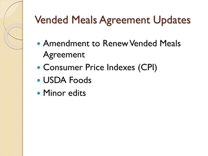 Vended Meals Agreement Updates