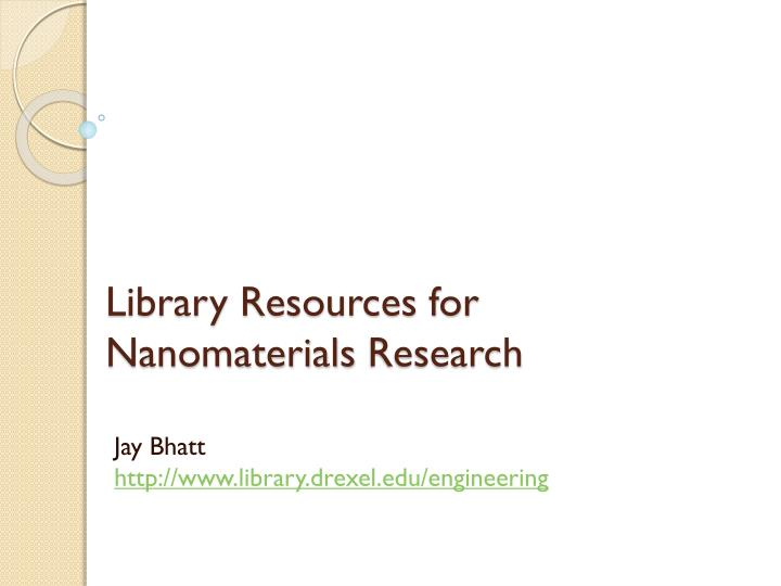 library resources for n anomaterials research n.