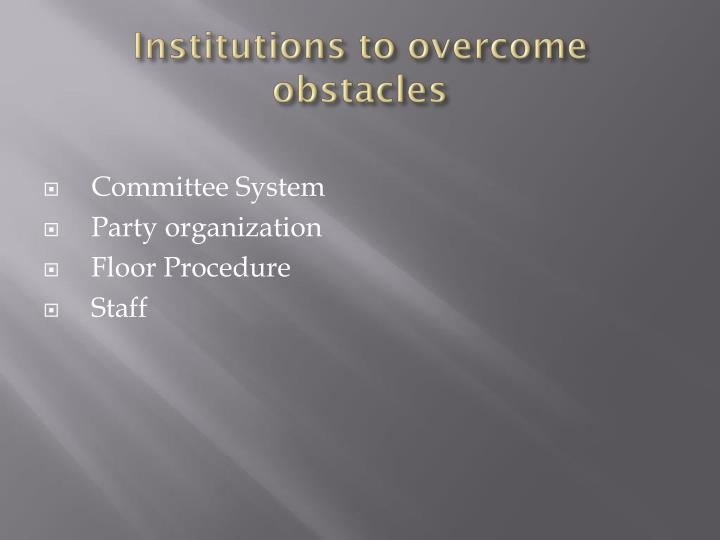 Institutions to overcome obstacles