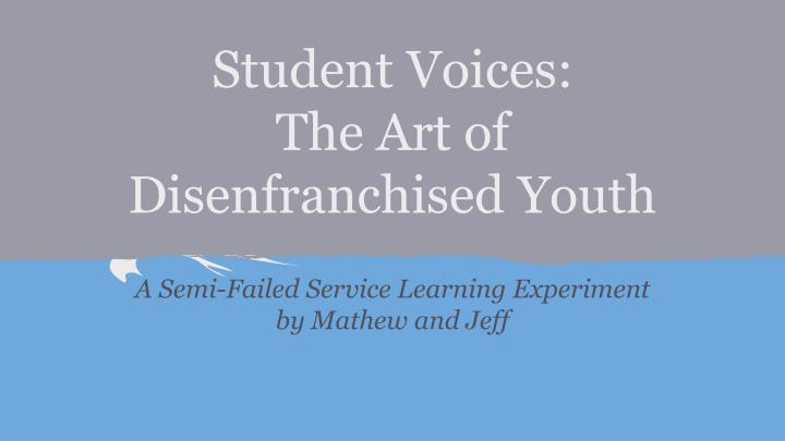 student voices the art of disenfranchised youth n.