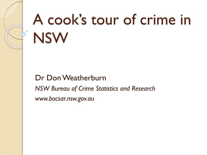a cook s tour of crime in nsw n.