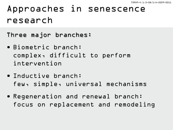 Approaches in senescence research
