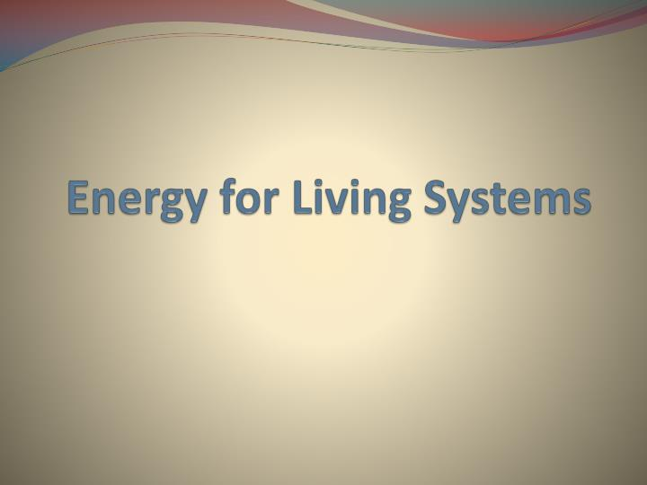 energy for living systems n.