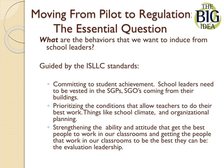 Moving From Pilot to Regulation: The Essential Question