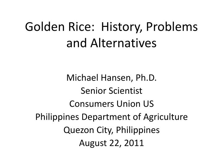 golden rice history problems and alternatives n.