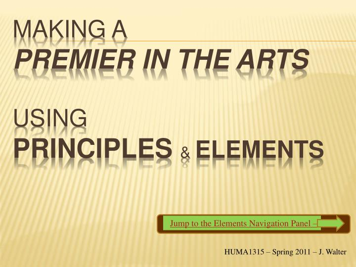 making a premier in the arts using principles elements n.