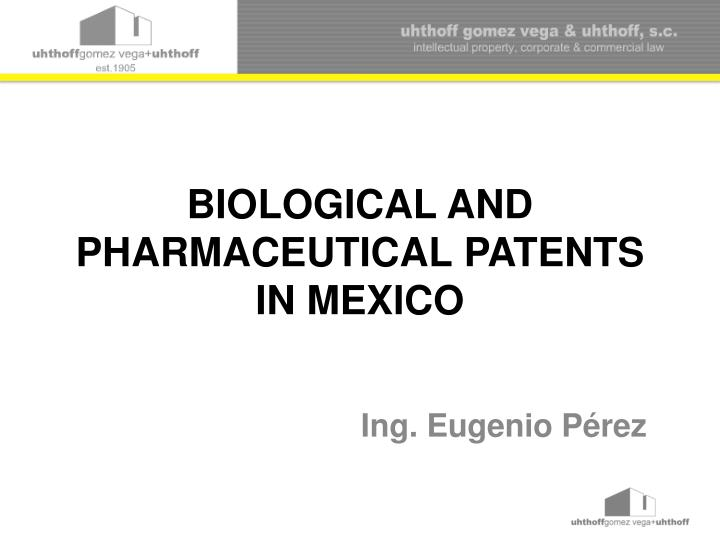 ppt biological and pharmaceutical patents in mexico powerpoint