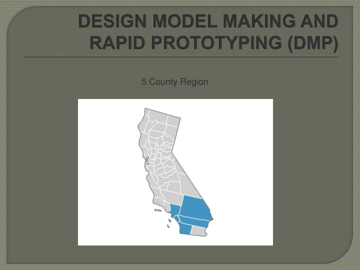 Design model making and rapid prototyping dmp