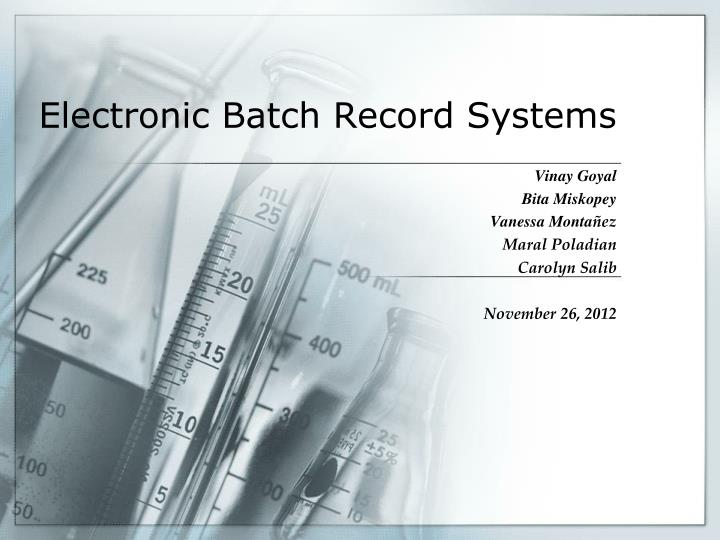 PPT - Electronic Batch Record Systems PowerPoint Presentation, free download - ID:1604898