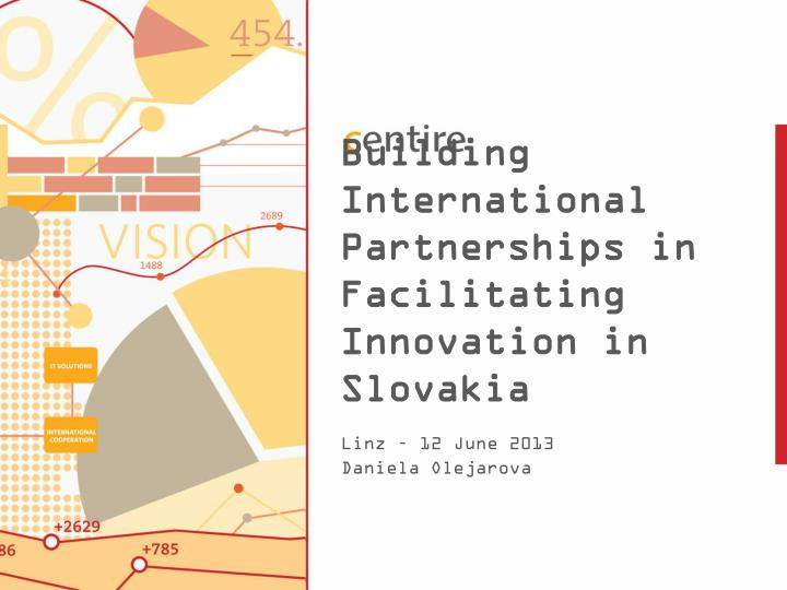building international partnerships in facilitating innovation in slovakia n.