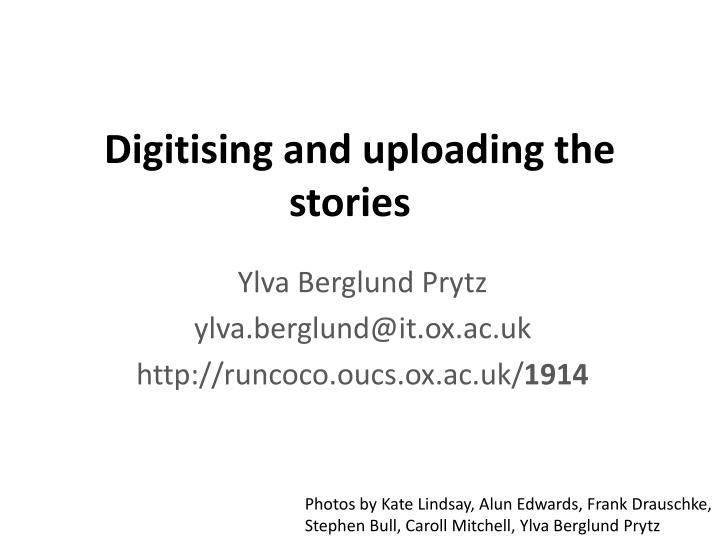 digitising and uploading the stories n.