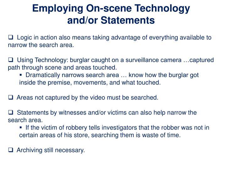 Employing On-scene Technology
