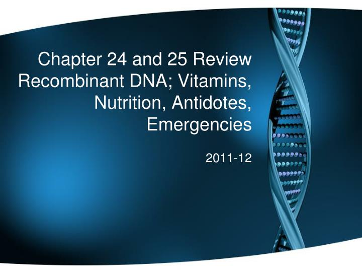 chapter 24 and 25 review recombinant dna vitamins nutrition antidotes emergencies n.
