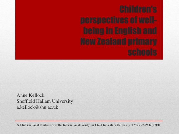 children s perspectives of well being in english and new zealand primary schools n.