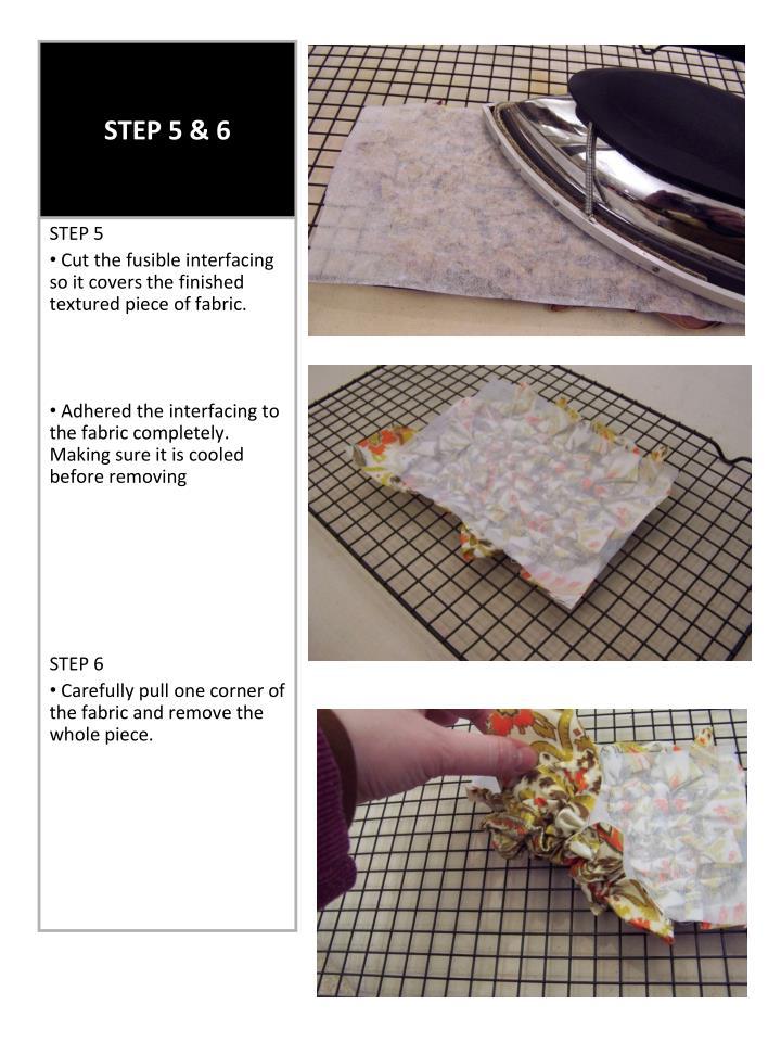 STEP 5 & 6