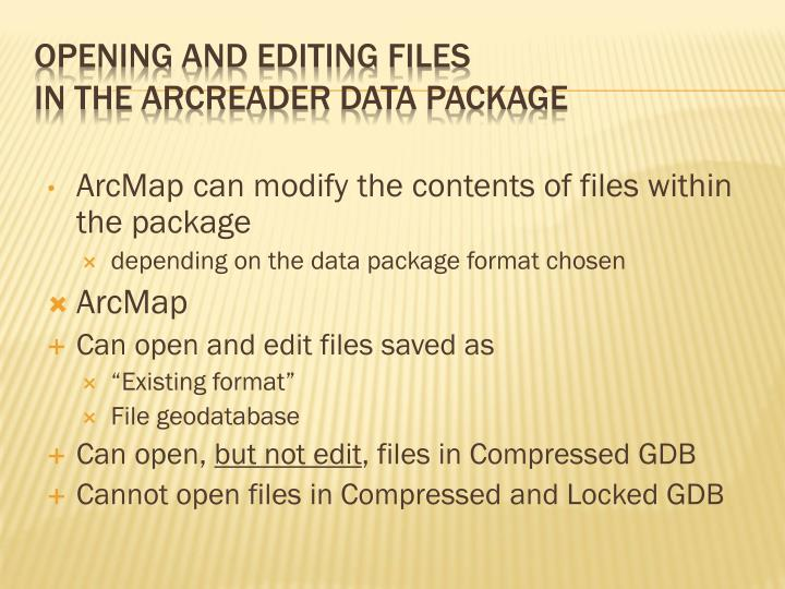 ArcMap can modify the contents of files within the package