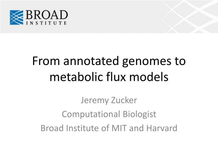 from annotated genomes to metabolic flux models n.