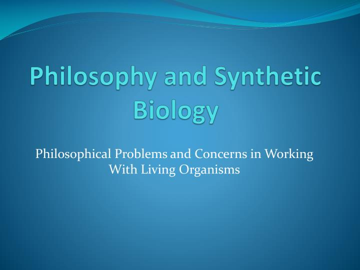 philosophy and synthetic biology n.