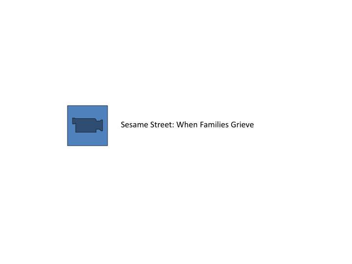 Sesame Street: When Families Grieve