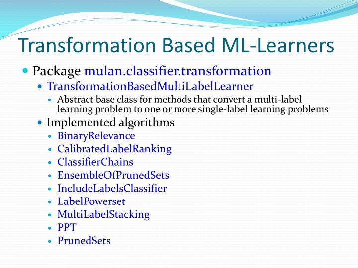 Transformation Based ML-Learners