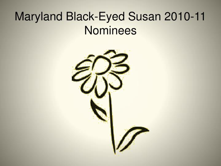 maryland black eyed susan 2010 11 nominees n.