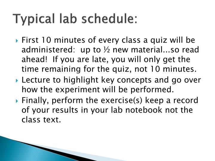 Typical lab schedule: