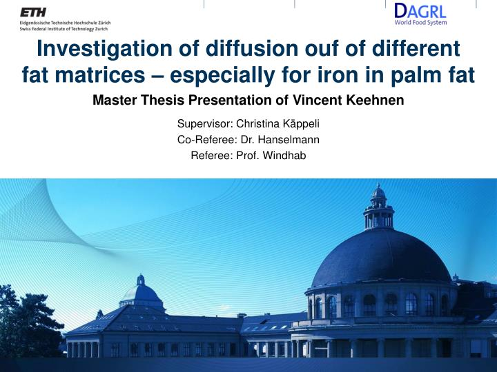 investigation of diffusion ouf of different fat matrices especially for iron in palm fat n.