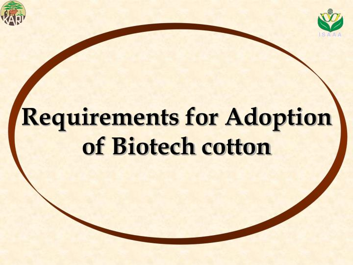 Requirements for Adoption of Biotech cotton
