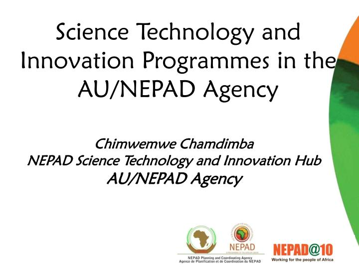 science technology and innovation programmes in the au nepad agency n.