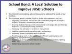 school bond a local solution to improve jusd schools