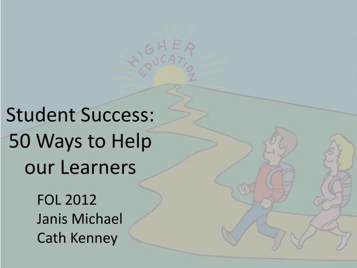 student success 50 ways to help our learners n.