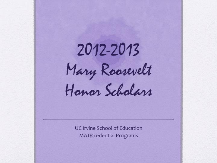 2012 2013 mary roosevelt honor scholars n.