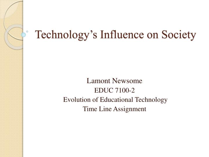 technology s influence on society n.