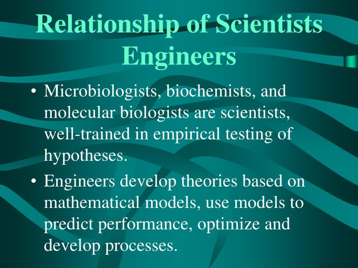Relationship of scientists engineers