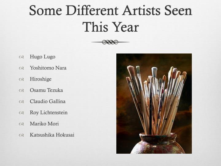 Some Different Artists Seen This Year
