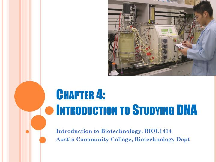chapter 4 introduction to studying dna n.