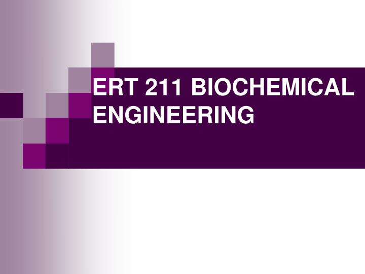 ert 211 biochemical engineering n.