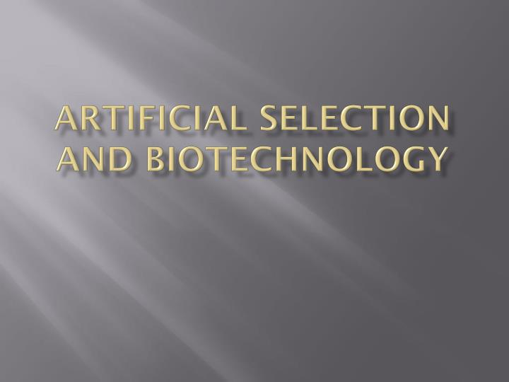 artificial selection and biotechnology n.