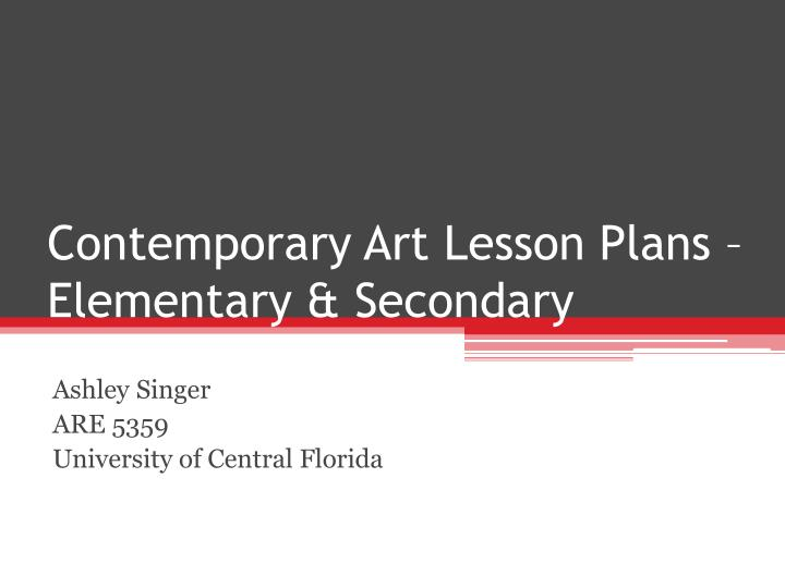 contemporary art lesson plans elementary secondary n.